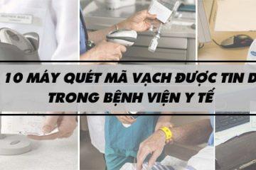 Top 10 Máy Quét Mã Vạch Dùng Tốt Nhất Trong Bệnh Viện, Y Tế 36