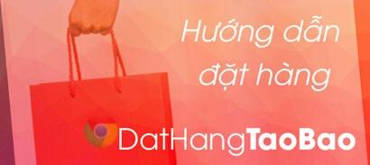 dịch vụ đặt hàng trung quốc về việt nam dathangtaobao.vn