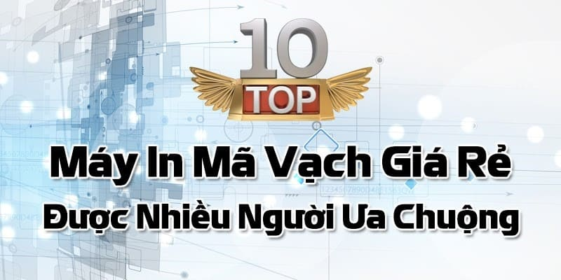 Top 10 Máy In Mã Vạch Để Bàn Giá Rẻ -  - Mã Số Mã Vạch 56