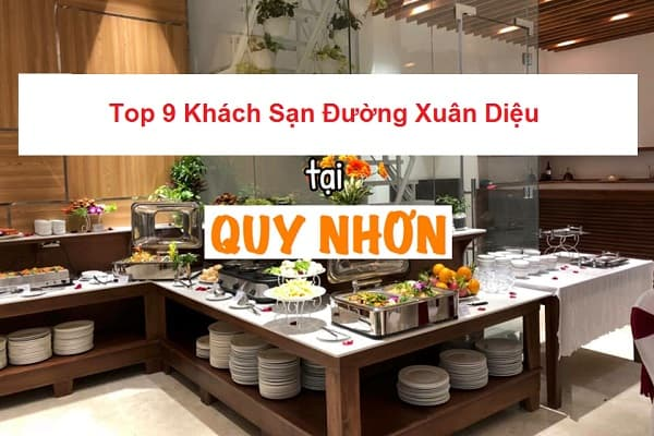 - Top 08 Khách Sạn Trên Đường Xuân Diệu Quy Nhơn, Bình Định