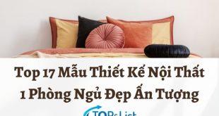 Top 17 Mẫu Thiết Kế Nội Thất 1 Phòng Ngủ Đẹp Ấn Tượng