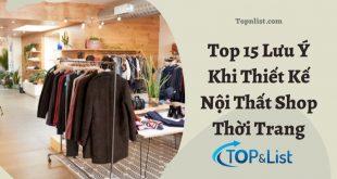 Top 15 Lưu Ý Khi Thiết Kế Nội Thất Shop Thời Trang