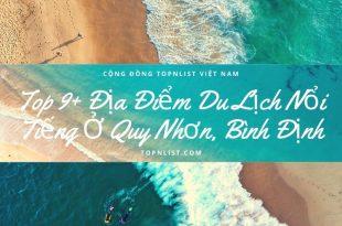 Top 9+ Địa Điểm Du Lịch Nổi Tiếng Ở Quy Nhơn, Bình Định